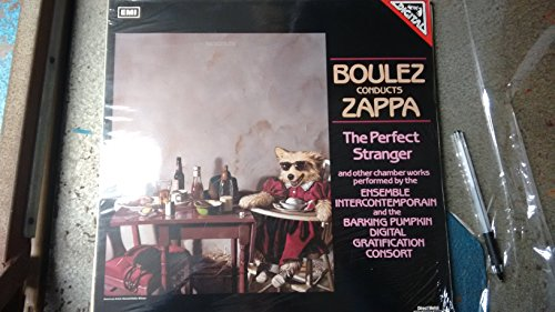 ZAPPA, Frank: The Perfect Stranger and other chamber works - Naval aviation in Art?; The girl in the magnesium dress; Outside now, again; Love Story; Dupree's Paradise; Jones town ----EMI--EMI 067 270153-Vinyl LP-ZAPPA Frank-BOULEZ Pierre (dir); Ensemble Intercontemporain