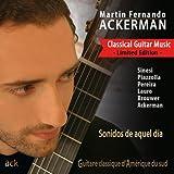 Classical Guitar Music - Sonidos de Aquel Día (Guitare Classique d'Amérique du Sud - Limited Edition)