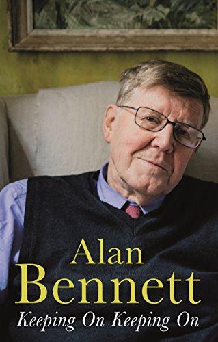 Keeping On Keeping On par Alan Bennett