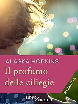 Il profumo delle ciliegie di [Hopkins, Alaska]