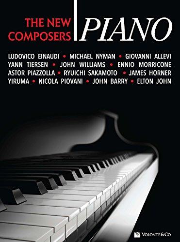 Piano : the new composers : piano / Ludovico Einaudi, Michael Numan, Giovanni Allevi, Yann Tiersen, John Williams... | Einaudi, Ludovico (1955-....). Compositeur