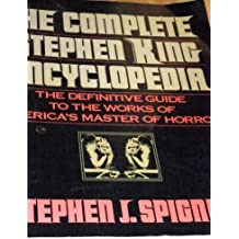 The Complete Stephen King Encyclopedia: The Definitive Guide to the Works of America's Master of Horror by Stephen J. Spignesi (1991-04-03)