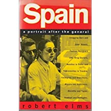 Spain: A Portrait After the General by Robert Elms (1992-02-24)