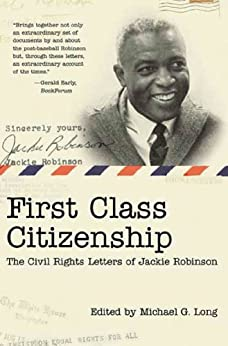 First Class Citizenship: The Civil Rights Letters of Jackie Robinson par [Long, Michael G.]