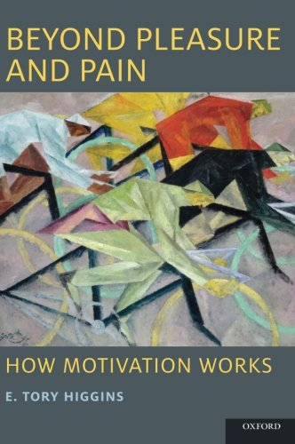 Beyond Pleasure and Pain: How Motivation Works (Social Cognition and Social Neuroscience)