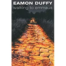 Walking to Emmaus by Eamon Duffy (2006-06-19)