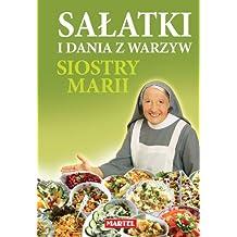 Salatki i dania z warzyw siostry Marii