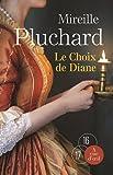 Le choix de Diane / Mireille Pluchard | Pluchard, Mireille. Auteur