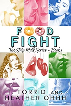 Food Fight (Strip Mall Series Book 1) by [Ohhh, Heather, Torrid, T.]