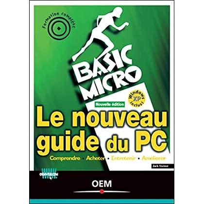 Le nouveau guide du PC. Comprendre, acheter, entretenir, améliorer, 2ème édition