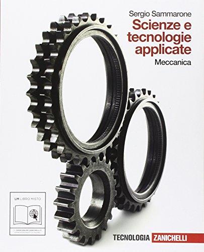 Scienze e tecnologie applicate. Meccanica. Per le Scuole superiori. Con espansione online