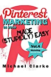 Pinterest Marketing in 2019 Made (Stupidly) Easy
