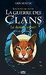 La guerre des Clans cycle IV - tome 6 : Le dernier espoir par Hunter