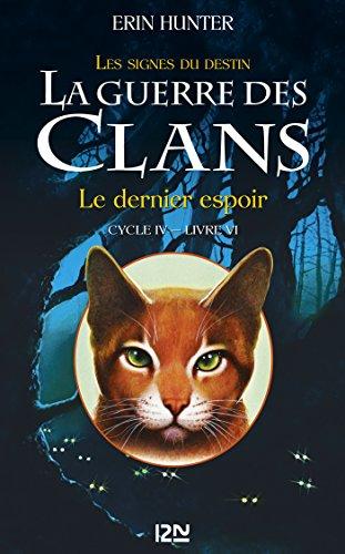 La guerre des Clans cycle IV - tome 6 : Le dernier espoir (French Edition)