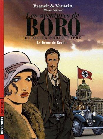 Les Aventures de Boro, Reporter Photographe : La Dame de Berlin : Tome 1
