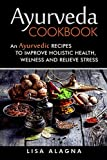 Best Books On Ayurvedas - Ayurveda cookbook: An Ayurvedic Recipes To Improve Holistic Review