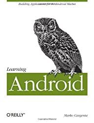 Learning Android by Marko Gargenta (2011-03-28)