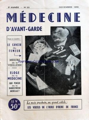 MEDECINE D'AVANT GARDE [No 22] du 01/12/1955 - - LE CANCER DU FUMEUR - MESURE DE LA VIEILLESSE - ELOGE DE LA MEDECINE HUMANISTE PAR LE DR H. HERSCOVICI - QUIE PENSER DE LA RADIESTHESIE MEDICALE par Collectif