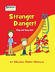Stranger Danger: Play and Stay Safe - Splatter and Friends