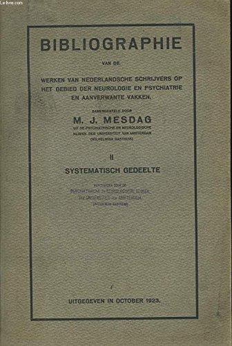 BIBLIOGRAPHIE van de werken van Nederlandsche schrijvers op het gebied der neurologie en psychiatrie en aanverwante vakken.