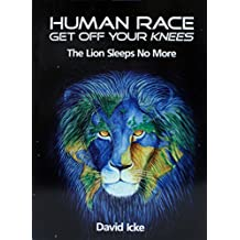 Human Race Get Off Your Knees: The Lion Sleeps No More (English Edition)