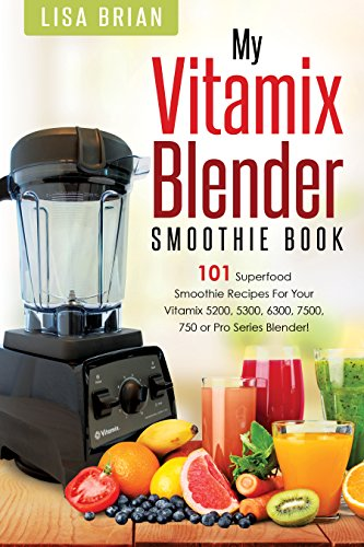 vitamix-blender-smoothie-book-101-superfood-smoothie-recipes-for-your-vitamix-5200-5300-6300-7500-75