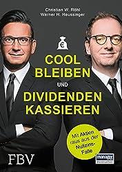 Christian W. Röhl und Werner Heusinger: Cool bleiben und Dividenden kassieren