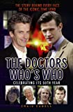 The Doctors Who's Who - The Story Behind Every Face of the Iconic Time Lord: Celebrating its 50th Year