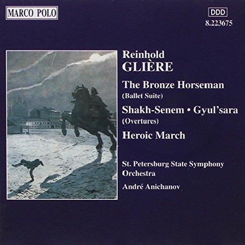 GLIERE: Bronze Horseman / Shakh-Senem / Gyul'sara