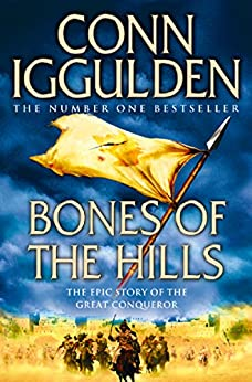 Bones of the Hills (Conqueror, Book 3) by [Iggulden, Conn]