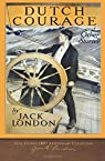 Dutch Courage and Other Stories: 100th Anniversary Collection par London
