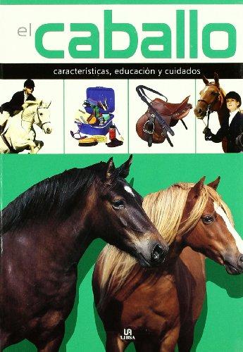 El Caballo: Características, Educación y Cuidados (Enciclopedia de las Mascotas)