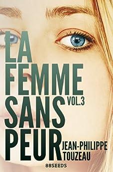La femme sans peur (Volume 3) par [Touzeau, Jean-Philippe]