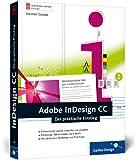 Adobe InDesign CC: Der praktische Einstieg (Galileo Design)