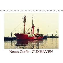 Neues Outfit - CUXHAVEN (Tischkalender 2017 DIN A5 quer): Die niedersächsischen Stadt Cuxhaven an der Nordsee erstrahlt hier im neuen fotografischen Outfit (Monatskalender, 14 Seiten )
