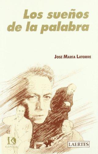 Los sueños de la palabra (Kaplan) por José María Latorre Fortuño