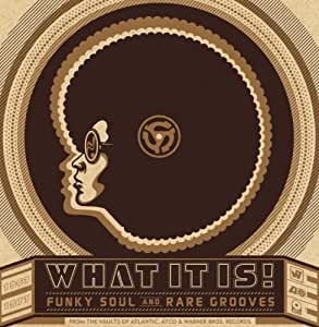 What It Is! Funky Soul and Rare Grooves (Coffret 4 CD)