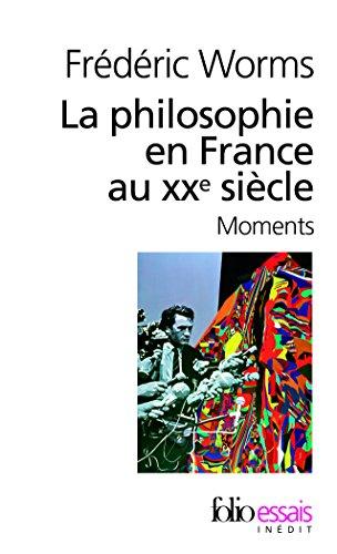 La philosophie en France au XXᵉ siècle: Moments (Folio Essais) por Frédéric Worms