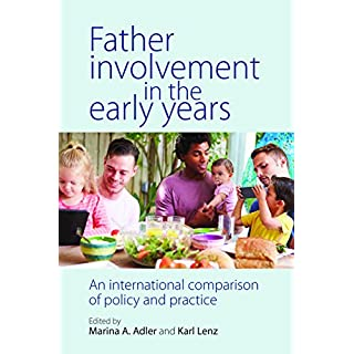 Father involvement in the early years: An international comparison of policy and practice (English Edition)