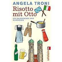 Risotto mit Otto: Ein italienisches Jahr in München