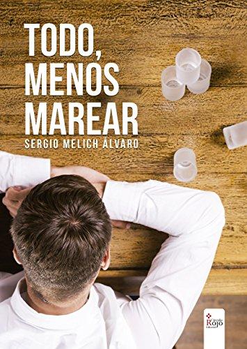 Todo, menos marear por Sergio Melich