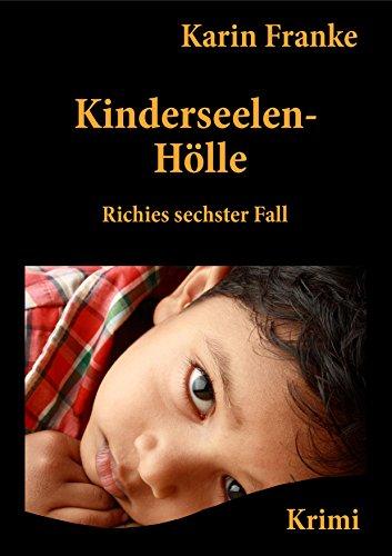 Buchseite und Rezensionen zu 'Kinderseelen-Hölle: Richies sechster Fall' von Karin Franke