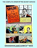 The Complete Spade Of The Secret Service: Gwandanaland Comics #905 --- When He Leaves His Card, You're Done!