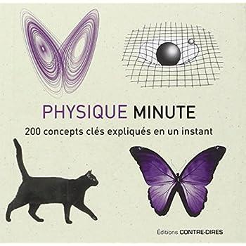 La physique minute : 200 concepts clés expliqués en un instant