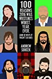 Best Worst  Year - 100 Reasons Why 2016 Was Wrestling's Worst. Year Review
