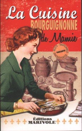 La cuisine bourguignonne de mamie