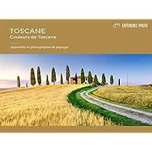 Expérience Photo: Toscane, Couleurs de Toscane: French Version