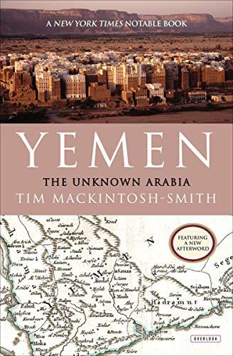 Yemen The Unknown Arabia English Edition Ebook Tim