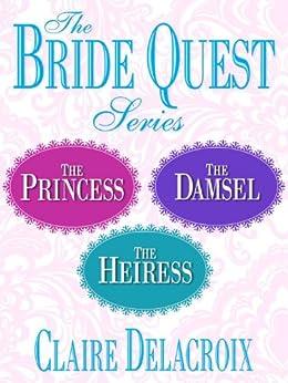 The Bride Quest Series 3-Book Bundle: The Princess, The Damsel, The Heiress di [Delacroix, Claire]