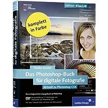Das Photoshop-Buch für digitale Fotografie. Aktuell zu Photoshop CS4